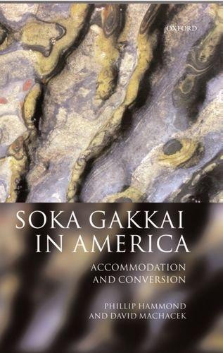 9780198293897: Soka Gakkai in America: Accommodation and Conversion