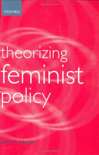 9780198293934: Theorizing Feminist Policy (Gender and Politics Series)