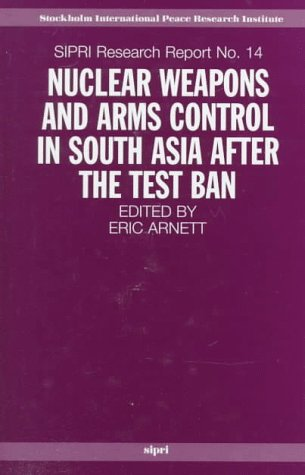 9780198294122: Nuclear Weapons and Arms Control in South Asia After the Test Ban (SIPRI Research Reports)