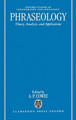 9780198294252: Phraseology: Theory, Analysis, and Applications