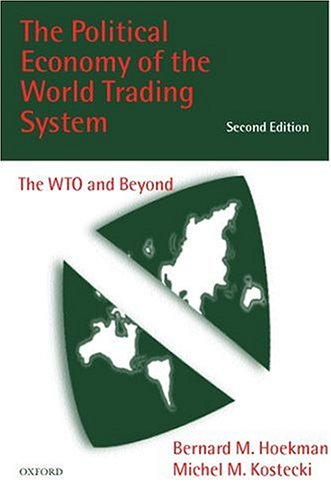 9780198294344: The Political Economy of the World Trading System: The WTO and Beyond
