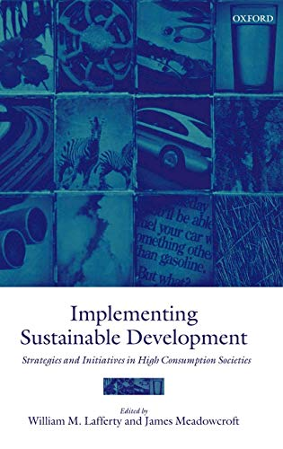 9780198294368: Implementing Sustainable Development: Strategies and Initiatives in High Consumption Societies
