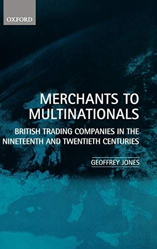 9780198294504: Merchants to Multinationals: British Trading Companies in the Nineteenth and Twentieth Centuries