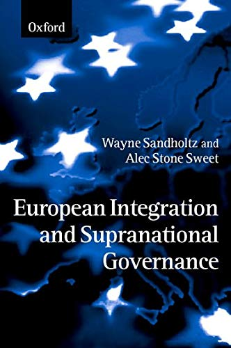 9780198294573: European Integration and Supranational Governance