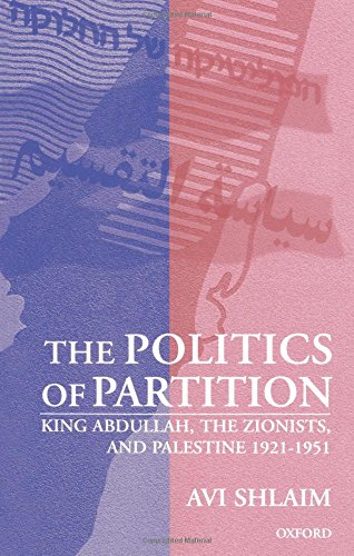 9780198294597: The Politics of Partition: King Abdullah, the Zionists, and Palestine 1921-1951