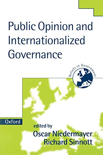 9780198294764: Public Opinion and Internationalized Governance (Beliefs in Government)