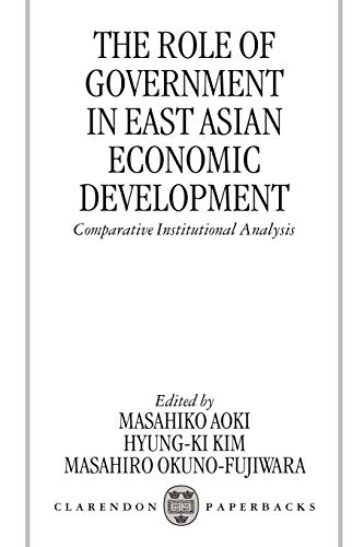 9780198294917: The Role of Government in East Asian Economic Development: Comparative Institutional Analysis (Clarendon Paperbacks)