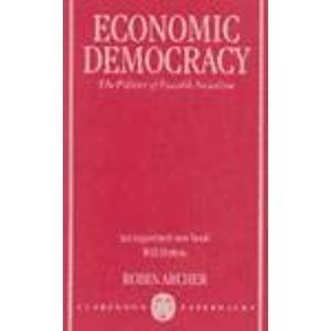 9780198295389: Economic Democracy: The Politics of Feasible Socialism