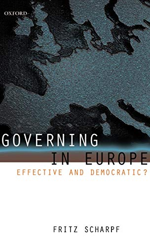 9780198295457: Governing in Europe: Effective and Democratic?
