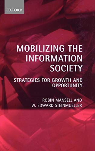 9780198295563: Mobilizing the Information Society Strategies for Growth and Opportunity