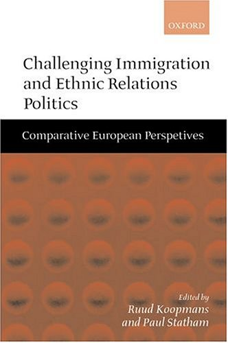 9780198295600: Challenging Immigration and Ethnic Relations Politics: Comparative European Perspectives