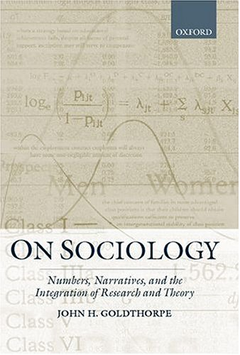 9780198295716: On Sociology: Numbers, Narratives, and the Integration of Research and Theory