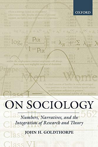 9780198295723: On Sociology: Numbers, Narratives, and the Integration of Research and Theory