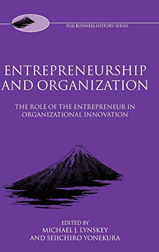 9780198295976: Entrepreneurship and Organization: The Role of the Entrepreneur in Organizational Innovation (Fuji Business History)
