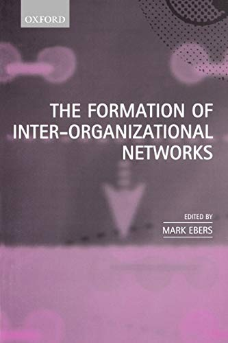 9780198296027: The Formation of Inter-Organizational Networks