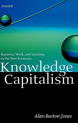 9780198296225: Knowledge Capitalism: Business, Work, and Learning in the New Economy