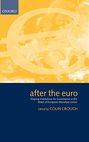 9780198296393: After the Euro: Shaping Institutions for Governance in the Wake of European Monetary Union