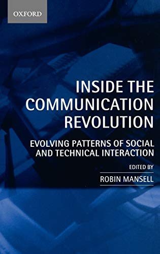 Inside the Communication Revolution: Evolving Patterns of Social and Technical Interaction: Oxford ...