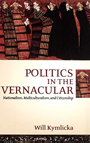 9780198296652: Politics in the Vernacular: Nationalism, Multiculturalism, and Citizenship