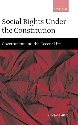 9780198296751: Social Rights Under the Constitution: Government and the Decent Life