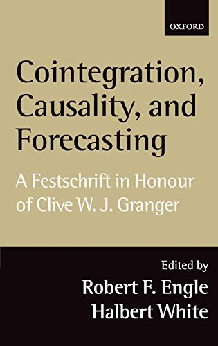 9780198296836: Cointegration, Causality, and Forecasting: A Festschrift in Honour of Clive W.J. Granger