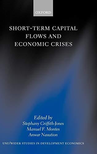 Short Term Capital Flows And Economic Crises: Griffith Jones, Stephany - Montes, Mauel F - Nasution...
