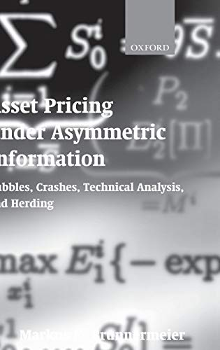 9780198296980: Asset Pricing under Asymmetric Information: Bubbles, Crashes, Technical Analysis, and Herding