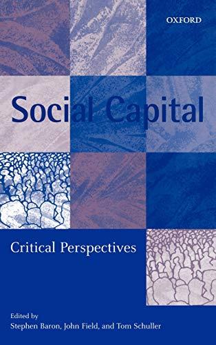 9780198297130: Social Capital: Critical Perspectives
