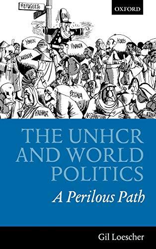 9780198297161: The UNHCR and World Politics: A Perilous Path