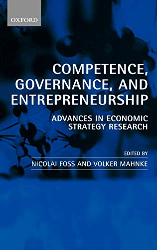 9780198297178: Competence, Governance, and Entrepreneurship: Advances in Economic Strategy Research