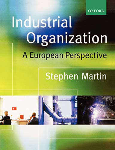 9780198297284: Industrial Organization: A European Perspective