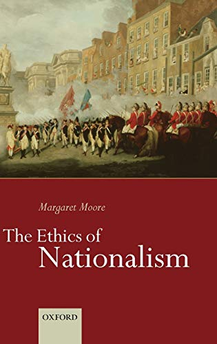 9780198297468: The Ethics of Nationalism