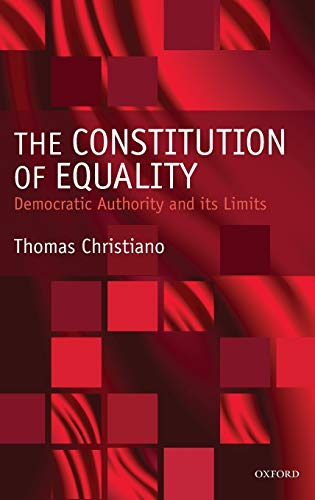 9780198297475: The Constitution of Equality: Democratic Authority and Its Limits