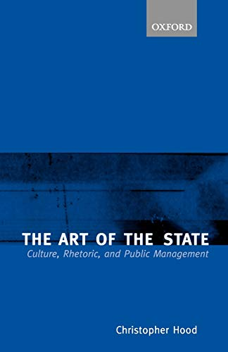 9780198297659: The Art of the State: Culture, Rhetoric, and Public Management