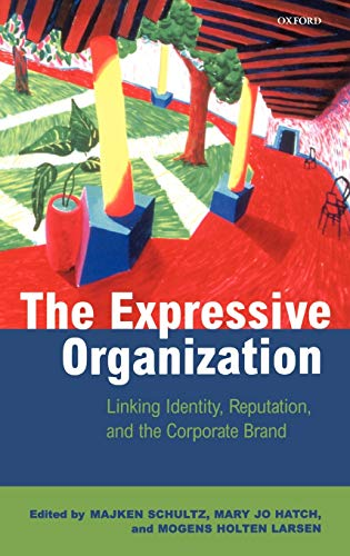 9780198297789: The Expressive Organization: Linking Identity, Reputation, and the Corporate Brand