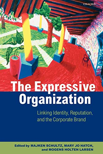 9780198297796: The Expressive Organization: Linking Identity, Reputation, and the Corporate Brand