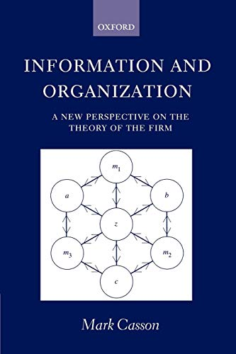 9780198297802: Information And Organization: A New Perspective on the Theory of the Firm