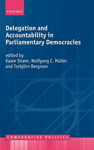 9780198297840: Delegation and Accountability in Parliamentary Democracies