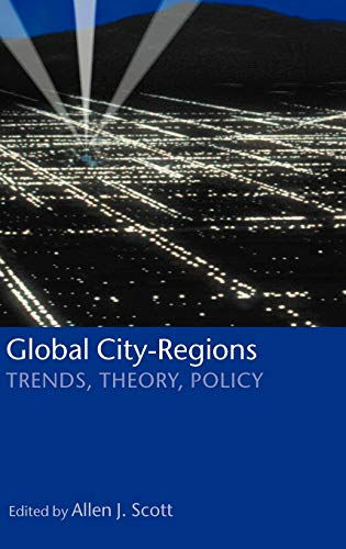 9780198297994: Global City-Regions: Trends, Theory, Policy