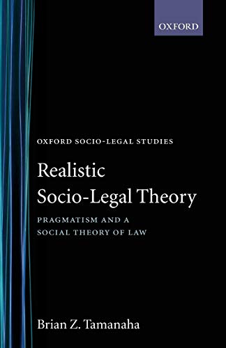 9780198298250: Realistic Socio-Legal Theory: Pragmatism and a Social Theory of Law (Oxford Socio-Legal Studies)