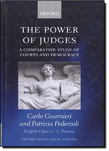 The Power of Judges: A Comparative Study of Courts and Democracy (Oxford Socio-Legal Studies): ...