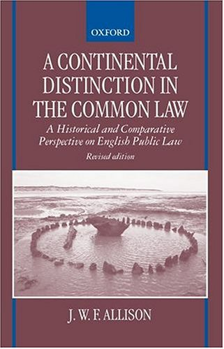 9780198298656: A Continental Distinction in the Common Law ' A Historical and Comparative Perspective on English Public Law '