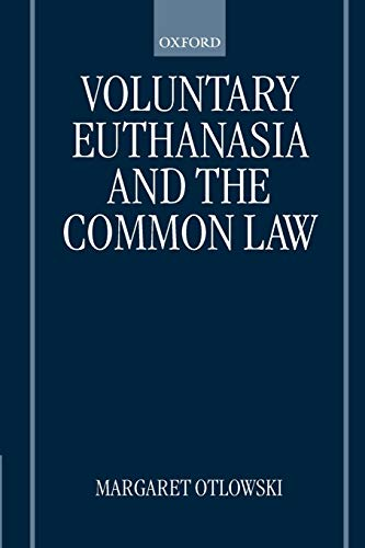 9780198298687: Voluntary Euthanasia and the Common Law