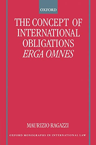 9780198298700: The Concept of International Obligations Erga Omnes (Oxford Monographs in International Law)