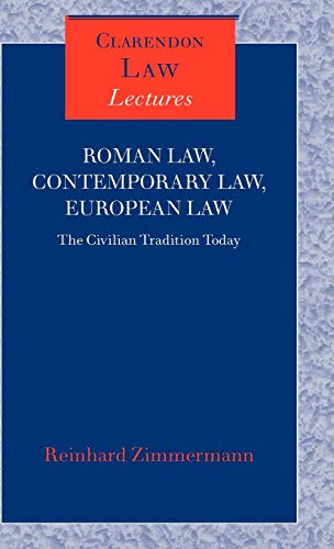 9780198299134: Roman Law, Contemporary Law, European Law: The Civilian Tradition Today