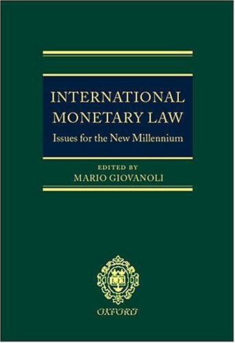INTERNATIONAL MONETARY LAW: ISSUES FOR THE NEW: GIOVANOLI, Mario.