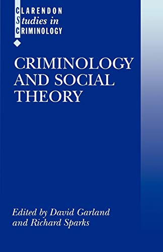 9780198299424: Criminology and Social Theory (Clarendon Studies in Criminology)