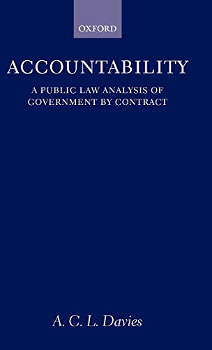 9780198299486: Accountability: A Public Law Analysis of Government by Contract (Oxford Socio-Legal Studies)