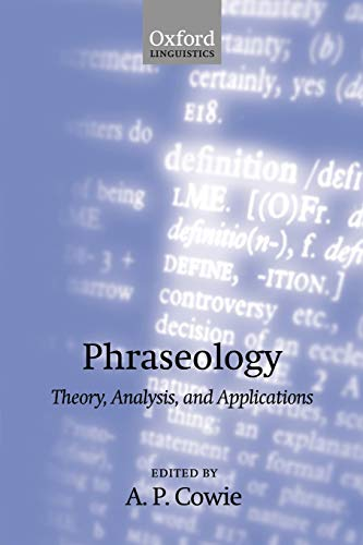 9780198299646: Phraseology: Theory, Analysis, and Applications