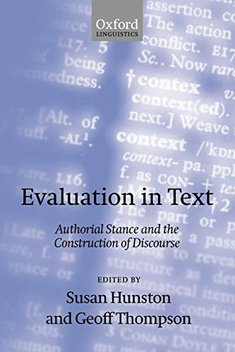 9780198299868: Evaluation in Text: Authorial Stance and the Construction of Discourse
